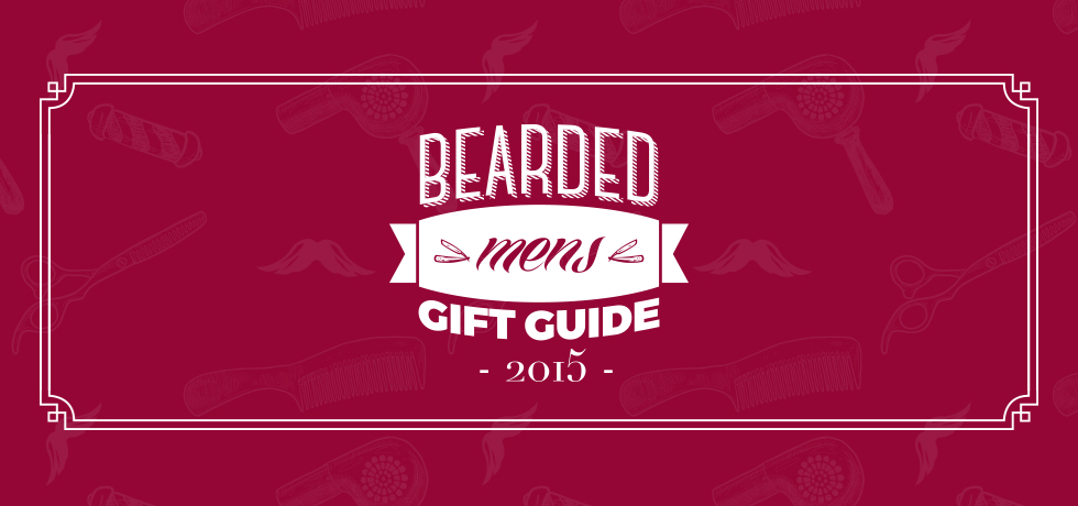 Bearded Mens Gift Guide 2015